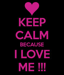 keep calm bc i love me