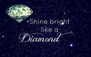 Shine bright like a diamond 6